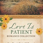 Love Is Patient Romance Collection