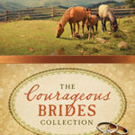 The Courageous Brides Collection