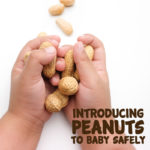 Introducing Peanuts to Baby Safely