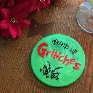Drink Up Grinches Coaster