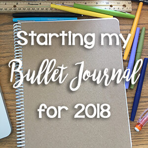 Starting My 2018 Bullet Journal