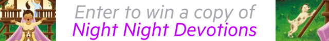 Enter for a chance to win Night Night Devotions